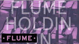 Flume   Holdin On