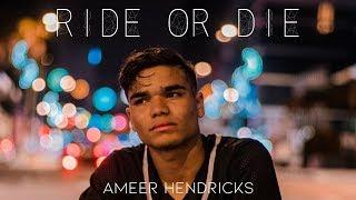 Ameer Hendricks   Ride Or Die (Official Video) Prod. By Ameen Harron