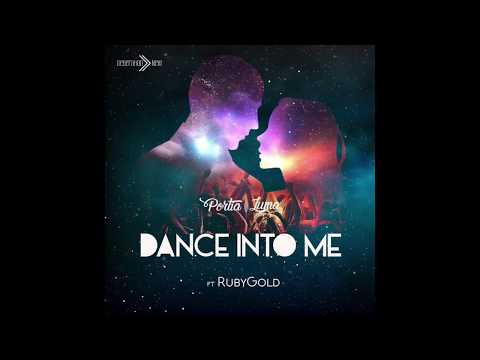 Portia Luma – Dance Into Me Ft. RubyGold