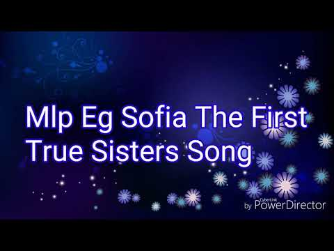 """Mlp Eg Sofia The First """"True Sister's Song"""""""