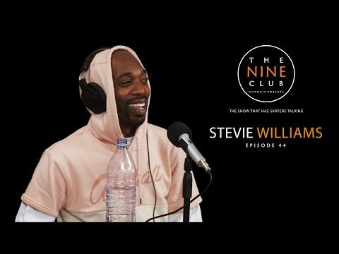 Stevie Williams | The Nine Club With Chris Roberts - Episode 44