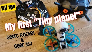 "My First ""Tiny Planet"" Samsung gear 360, Geprc Rocket and dji fpv!"