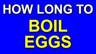 ✔️ How Long to Boil Eggs (Hard Boiled Eggs & Soft Boiled Eggs) - FAST ANSWER