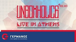 Unboxholics LIVE in Athens