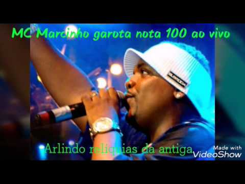 MC MARCINHO GAROTA NOTA 100 AO VIVO