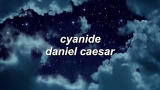 Cyanide   Daniel Caesar Lyrics