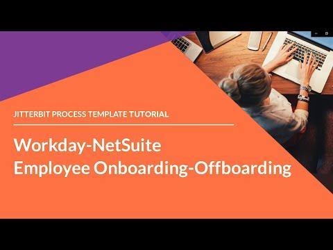 Jitterbit Process Template - Workday NetSuite Employee Onboarding & Offboarding