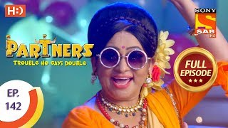 Partners Trouble Ho Gayi Double - Ep 142 - Full Episode - 13th June, 2018