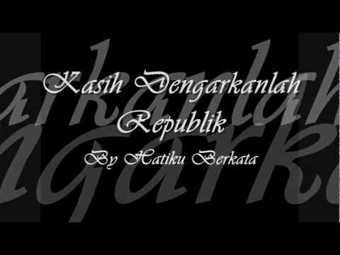 Kasih Dengarkanlah Republik Lirik