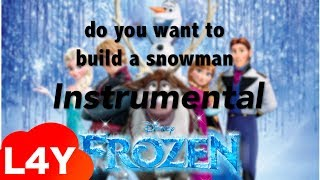 Frozen - Do you want to build a snowman? [Instrumental/Karaoke]