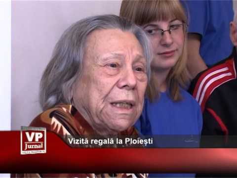 Vizită regală la Ploiești
