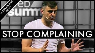 STOP COMPLAINING AND CRYING - Motivational Video | Gary Vaynerchuk Motivation