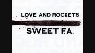 Love and Rockets - Sweet FA