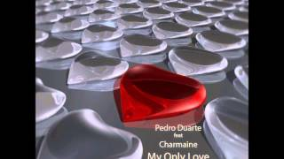 Pedro Duarte, Charmaine - My Only love (Guido P Soul Mix)PROMO