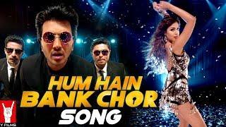 Hum Hain Bank Chor Song