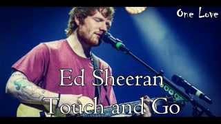 Ed Sheeran - Touch and Go (Ingles-Español)