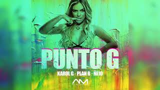 Punto G Remix   Karol G Ft Plan B & Ñejo