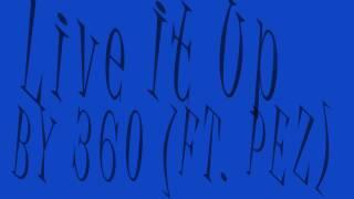 360 - Live It Up (Feat. PEZ) Typography Lyrics