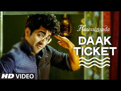 Official: 'Daak Ticket' Video Song | Ayushmann Khurrana | Hawaizaada | Mohit Chauhan, Javed Bashir