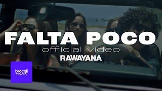 Video Falta Poco de Rawayana