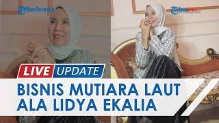 Datangkan Langsung dari Lombok, Perempuan Ini Buka Bisnis Perhiasan Mutiara Terlengkap di Lampung