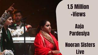 NOORAN SISTERS :-  LIVE PERFORMANCE  2016 | AJA PARDESHIYA  | OFFICIAL FULL VIDEO HD