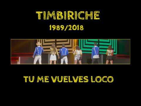 TIMBIRICHE   TU ME VUELVES LOCO 1989 2018