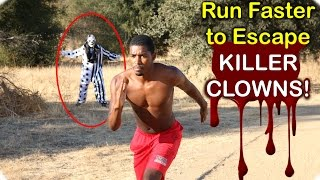 How to Run Faster to Escape Killer Clowns on Halloween!