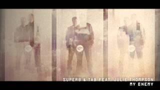 Super8 & Tab feat. Julie Thompson - My Enemy