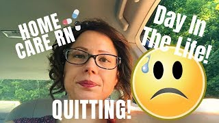 QUITTING MY JOB! DAY IN THE LIFE | Home Care RN PART 1 | Home Health nursing case management