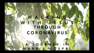 Walking with Jesus through Coronavirus – Part 8