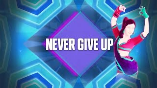 Just Dance 2017: Never Give Up by Sia - Fanmade Mashup.