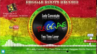 Lady Conceição – Two Time Lover – Reggae Roots Record