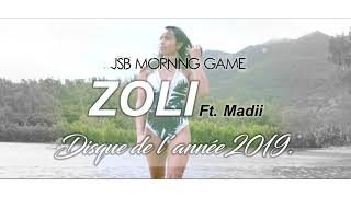 JSB MORNING GAME - ZOLI ft. Madii (AUDIO) / Disque de l'année 2019.