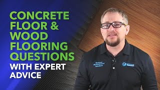 Concrete Floor & Wood Flooring Questions with Expert Advice