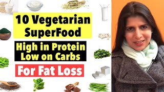 10 Vegetarian SuperFood   High In Protein, Low On Carbs   For Weight Loss & Fat Loss   In Hindi