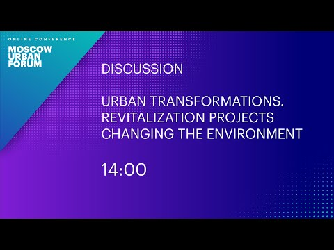 Urban Transformations. Revitalization Projects Changing the Environment