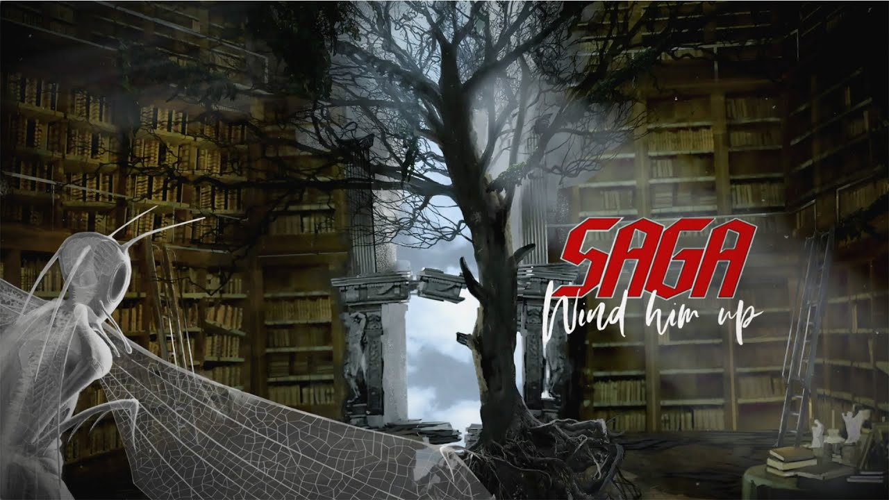 SAGA - Wiind him up