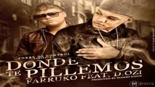 Donde Te Pillemos - Farruko Ft. D.OZi (Original) ★REGGAETON 2012★ / DALE ME GUSTA