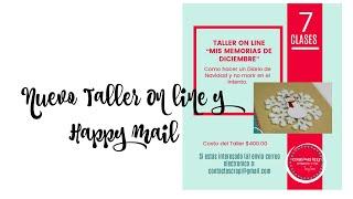 Nuevo Taller On Line para hacer un Diario de Navidad y no morir en el intento y un bello Happy Mail