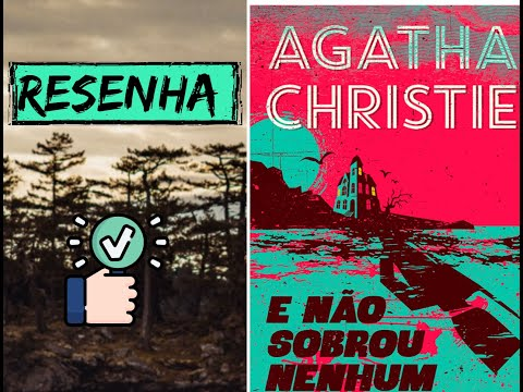 Vale a pena ler: E NÃO SOBROU NENHUM?? | Agatha Christie - Resenha: OsTrêsLivreteiros