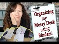 Organizing all of my Desk Paperwork into Binders!