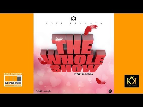 Audio: Kofi Kinaata - The Whole Show