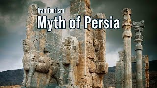 Myth of Persia( Iran tourism )