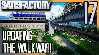 UPDATING THE WALKWAY & FINAL STEEL FACTORY BUILD! | Satisfactory Gameplay/Let's Play E17