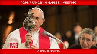 Pope Francis - Naples - Meeting 2019-06-21