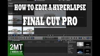 How To Edit A HyperLapse | Final Cut Pro X
