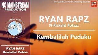 Ryan Rapz - Kembalilah Padaku (Lyric By NMP)