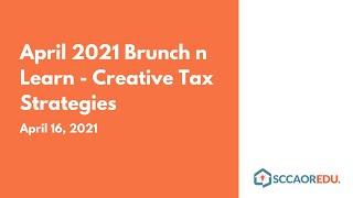 April 2021 Brunch n Learn – Creative Tax Strategies