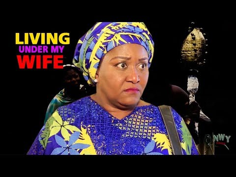 Living Under My Wife Season 1&2 (Ebere Okaro) 2019 Latest Nigerian Nollywood Movie